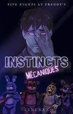 Instincts Mécaniques (FNAF x Reader) par Linebax