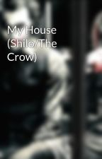 My House (Shilo/The Crow) by tattooedcorpse