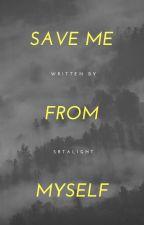 salvame de mi misma by srtalight