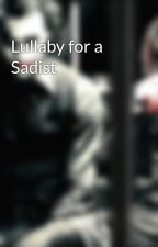 Lullaby for a Sadist by tattooedcorpse