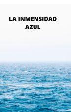 LA INMENSIDAD AZUL by JoseVillanueva588