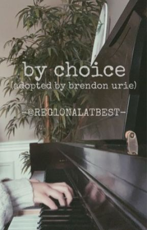 by choice (adopted by brendon urie) by k0ma3dak1nn13
