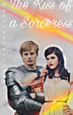 The Kiss of a Sorceress [BOOK TWO] by AwkwardFangirl2018