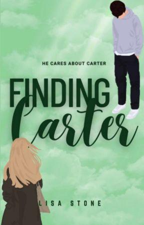 Finding Carter | ✓ by xwriteratheartxo