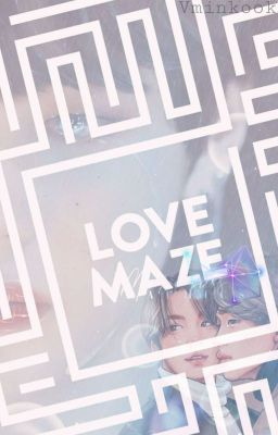Đọc truyện [Vminkook/Shortchap] Love Maze (Full)