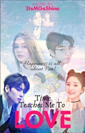 Time Teaches Me To Love (TTMTL)(✔Completed)(Under Editing) by ItsMGsShine