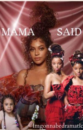 MAMA SAID by imgonnabedramatic
