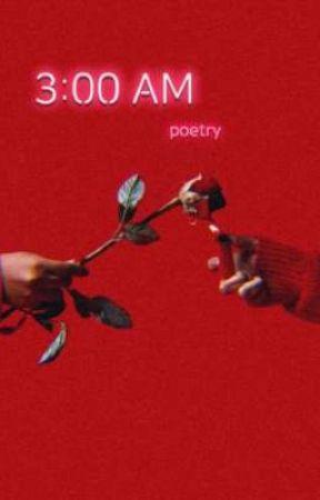 3:00 AM poetry  by trxbulation