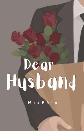 Dear Husband [TAMAT] by Mrs_Rhie