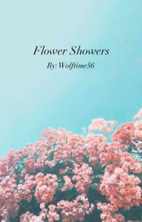 🌺 Flower Showers 🌺 by Wolftime56