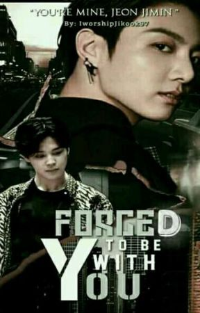 Forced to be with you ♡Jikook♡ by IworshipJikook97