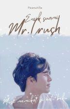 E N C I K  S U A M I . M R  C R U S H ✅ by peanutilla