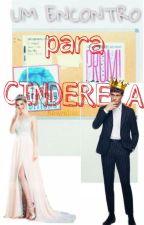 Um encontro para Cinderela _ trilogia encantada. by ShayellenIngrid