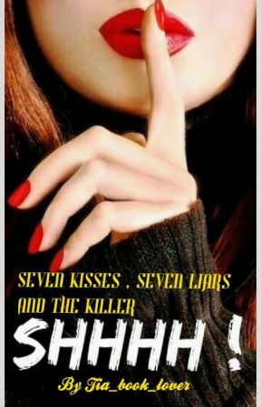 Seven kisses , seven liars and the killer by Tia_book_lover