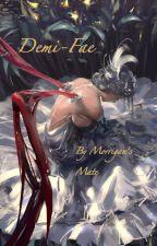 Demi-Fae ( a Sarah J Maas based story) by MorrigansMate