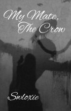 My Mate, The Crow by Swloxie