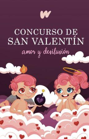 Concurso San Valentin 2020: Amor y Desilusión by WattpadVampirosES