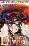 My Last Dive [Made in Abyss Fanfiction] cover