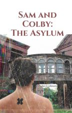 Sam and Colby: The Asylum by traphousereturns