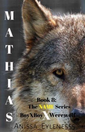 Mathias (BxB, Werewolf)(Book 8) by Anissa_Eylene555