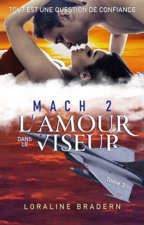 Mach 2 L'amour dans le viseur T3 (Edité chez Amazon) by Loraline_Bradern