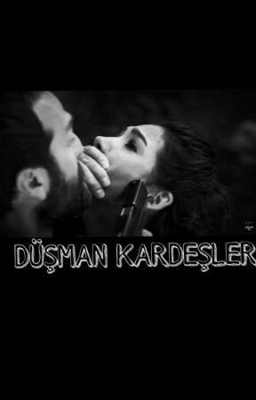 DÜŞMAN KARDEŞLER by 1xfatmax1