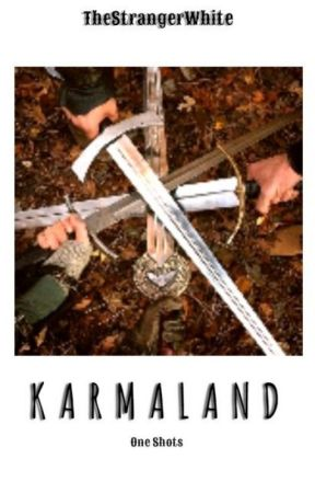 [ KARMALAND's ONE SHOTS  || TheStrangerWhite ] by TheStrangerWhite