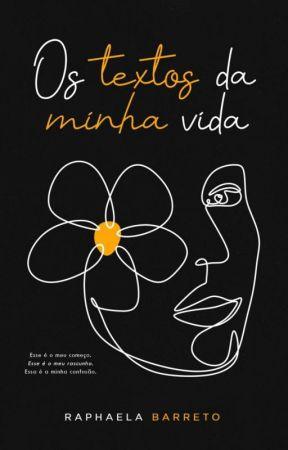 Os textos da minha vida by BarretoRaphaela_