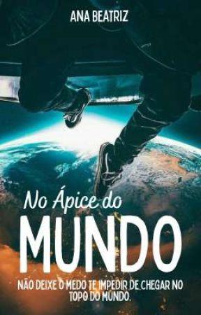 No Ápice do Mundo  by AnaBeatriz309716