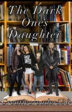 Dark One's Daughter *Book One* by creativereader536