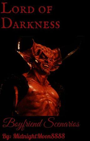 Lord of Darkness Boyfriend Scenarios by MidnightMoon8888