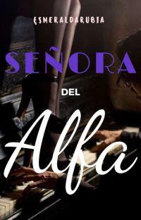 Señora del Alfa (ACTUALIZACIONES LENTAS) cover