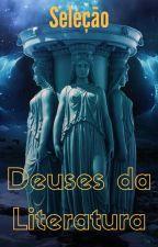 Seleção - Deuses da Literatura by ostaracooperativa