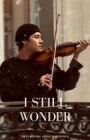 I STILL WONDER | taennie cover