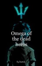 Omega of the dead heroes by deatmat