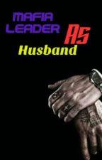 Mafia leader as Husband by myworkisfun4