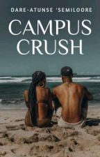 CAMPUS CRUSH  by TheOfficialSemiloore