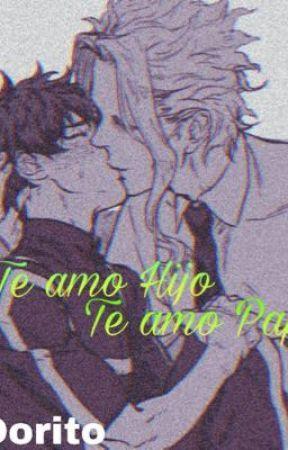 Te amo Hijo, Te amo Papi. by VictorLefiguala16