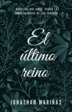EL ÚLTIMO REINO (LIBRO 3) by jonamarsan