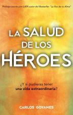 La Salud de los Héroes by CarlosGoyanes