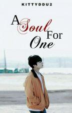 A Soul For One [J.JK]||✔ by KittyDdu2