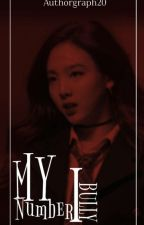 (2yeon)My Number 1 Bully by AuthorGraph20