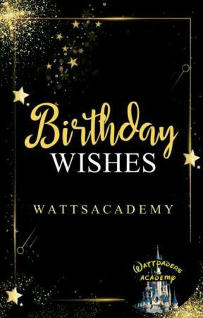 WA : BIRTHDAY WISHES by WattsAcademy