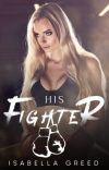 His Fighter (Completed) cover