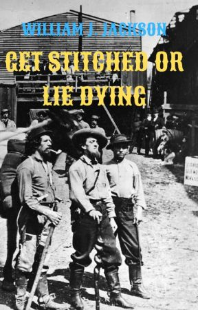 Get Stitched Or Lie Dying by WilliamJJackson
