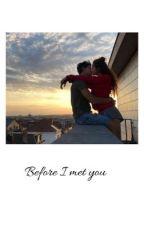 Before i met you by lujis15