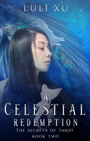 A Celestial Redemption (Book 2, The Secrets of Tarot series) by LuliWrites