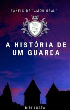A História De Um Guarda by Bibi_Costa_