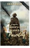 A Soldier's Guide to Single Parenting cover
