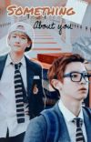 Something About You {ChanBaek}  cover